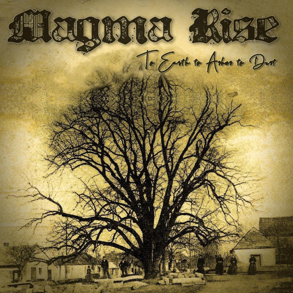 Magma Rise: To Earth To Ashes To Dust DIGI CD