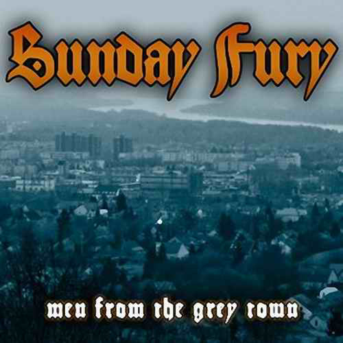 Sunday Fury: Men From The Grey Town CD