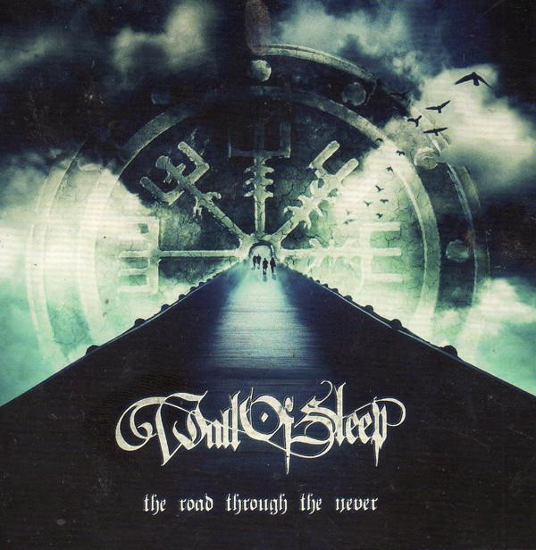 Wall Of Sleep: The Road Through The Never DIGI CD